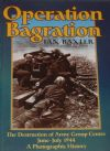 Operation Bagration - The Destruction of Army Group Centre June-July 1944